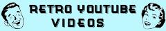Retro YouTube Videos
