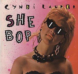 Cyndi Lauper- She Bop